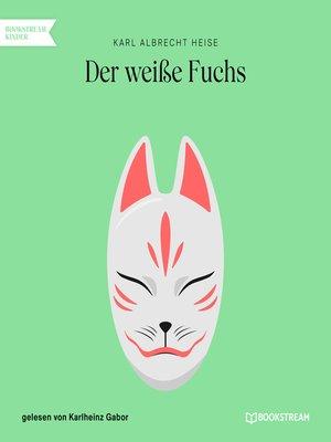 cover image of Der weiße Fuchs