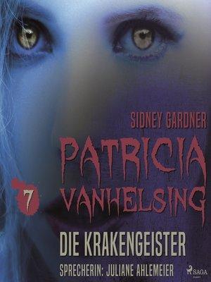 cover image of Die Krakengeister--Patricia Vanhelsing 7