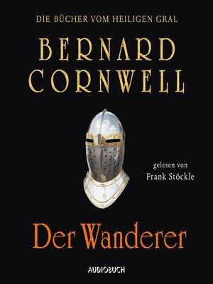 cover image of Der Wanderer--Die Bücher vom heiligen Gral 2