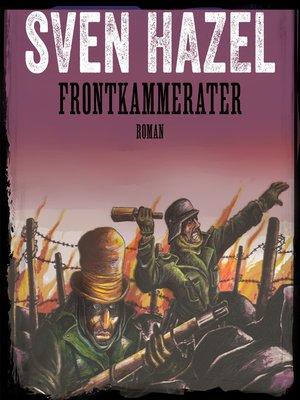 cover image of Frontkammerater--Sven Hazels krigsromaner 3