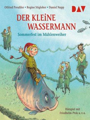 cover image of Der kleine Wassermann--Sommerfest im Mühlenweiher