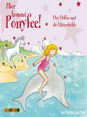 cover image of Der Delfin und die Glitzerhöhle--Hier kommt Ponyfee 19