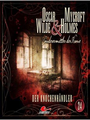 cover image of Oscar Wilde & Mycroft Holmes, Sonderermittler der Krone, Folge 24