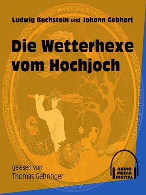 cover image of Die Wetterhexe vom Hochjoch
