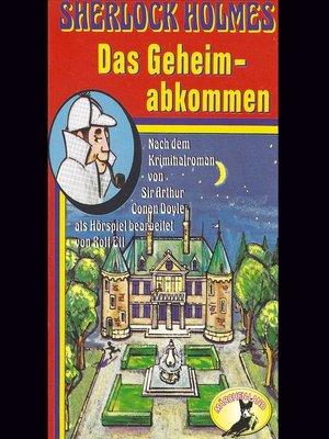 cover image of Sherlock Holmes, Das Geheimabkommen