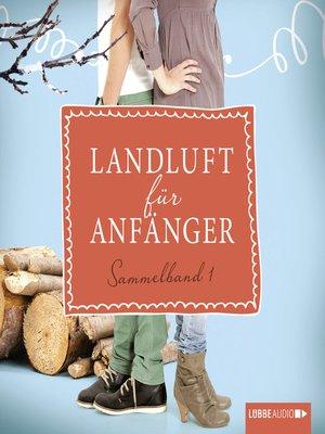 cover image of Landluft für Anfänger, Sammelband 1