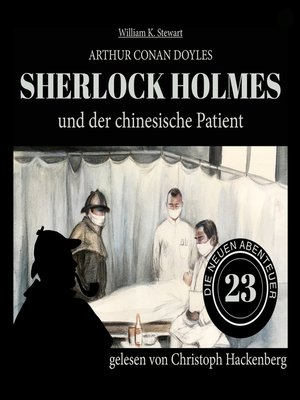 cover image of Sherlock Holmes und der chinesische Patient--Die neuen Abenteuer, Folge 23