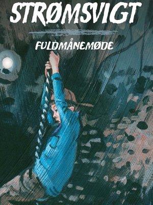 cover image of Fuldmånemøde--Strømsvigt 3