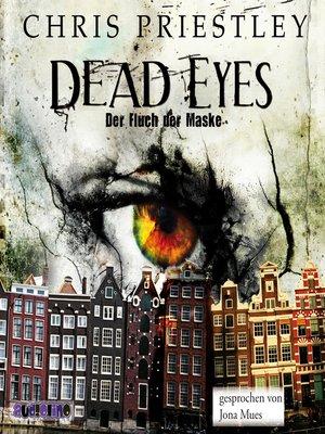 cover image of Dead Eyes--Der Fluch der Maske