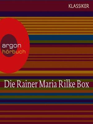 cover image of Rainer Maria Rilke--Duineser Elegien / Geschichten vom lieben Gott / Meistererzählungen / Die schönsten Gedichte / Sonette an Orpheus