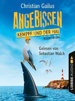 cover image of Angebissen--Kempff und der Hai--Küsten-Krimi