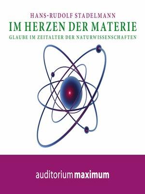 cover image of Im Herzen der Materie