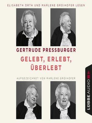 cover image of Gelebt, erlebt, überlebt