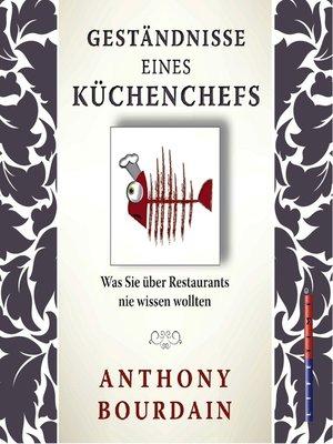 cover image of Geständnis eines Küchenchefs--Was Sie über Restaurants nie wissen wollten