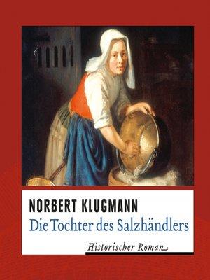 cover image of Die Tochter des Salzhändlers