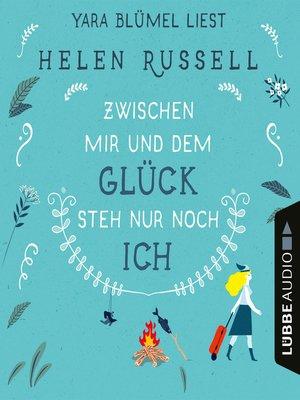 cover image of Zwischen mir und dem Glück steh nur noch ich