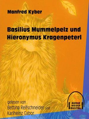 cover image of Basilius Mummelpelz und Hieronymus Kragenpeter