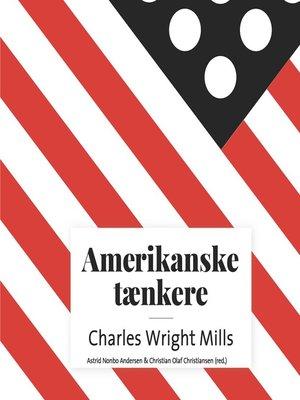 cover image of Amerikanske taenkere--Charles Wright Mills