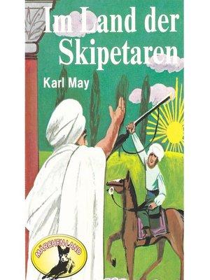 cover image of Karl May, Im Land der Skipetaren