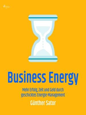 cover image of Business Energy--Mehr Erfolg, Zeit und Geld durch geschicktes Energie-Management