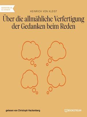 cover image of Über die allmähliche Verfertigung der Gedanken beim Reden