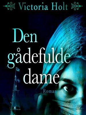 cover image of Den gådefulde dame