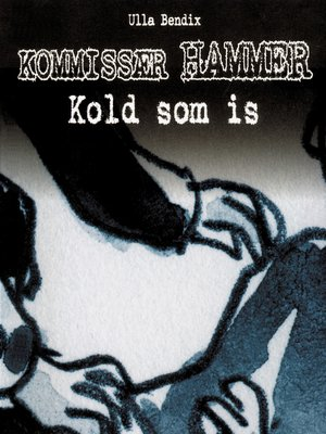 cover image of Kold som is--Kommissær Hammer