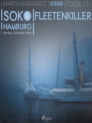 cover image of Fleetenkiller--SoKo Hamburg--Ein Fall für Heike Stein 13