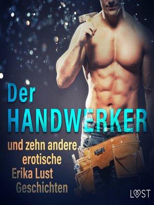 cover image of Der Handwerker und zehn andere erotische Erika Lust Geschichten (Ungekürzt)