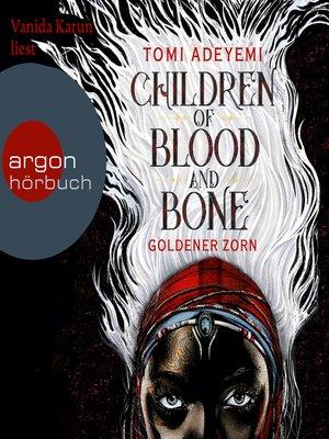 cover image of Children of Blood and Bone--Goldener Zorn