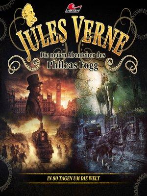 cover image of Jules Verne, Die neuen Abenteuer des Phileas Fogg, In 80 Tagen um die Welt