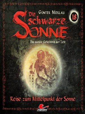 cover image of Die schwarze Sonne, Folge 18