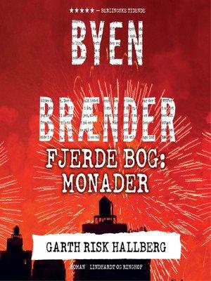 cover image of Byen brænder--Fjerde bog