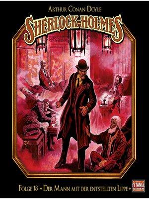 cover image of Sherlock Holmes--Die geheimen Fälle des Meisterdetektivs, Folge 18