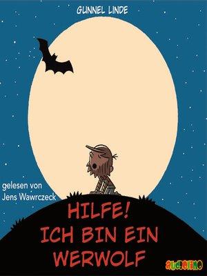 cover image of Hilfe! Ich bin ein Werwolf