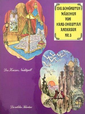 cover image of Die schönsten Märchen von Hans Christian Andersen, Folge 3