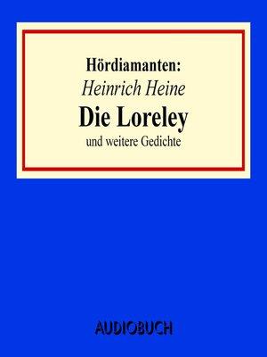 """cover image of """"Die Loreley"""" und andere Gedichte--Hördiamanten"""