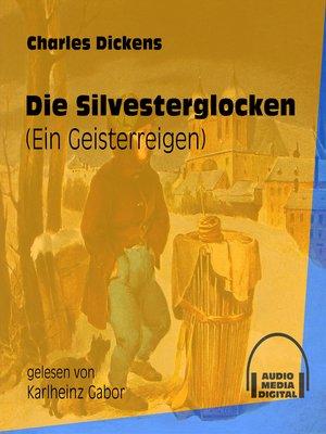 cover image of Die Silvesterglocken--Ein Geisterreigen