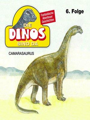 cover image of Die Dinos sind da, Folge 6
