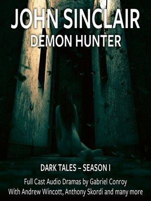 cover image of John Sinclair Demon Hunter--Dark Tales, Season 1, Episode 01. Jun