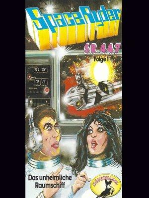 cover image of Space Ryder SR-447, Folge 1