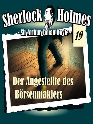 cover image of Sherlock Holmes, Die Originale, Fall 19