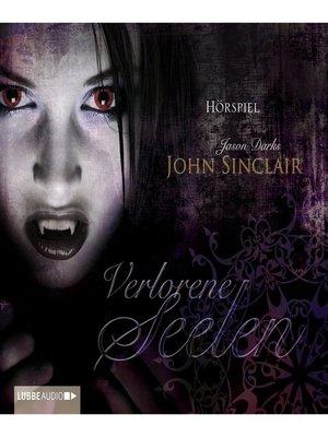 cover image of John Sinclair, Verlorene Seelen--10 Jahre Jubiläumsbox