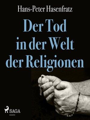 cover image of Der Tod in der Welt der Religionen