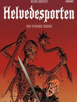 cover image of Den syvende ridder--Helvedesporten 1