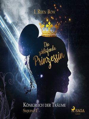 cover image of Die schlafende Prinzessin--Königreich der Träume, Sequenz 1