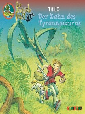 cover image of Der Zahn des Tyrannosaurus--Die magische Insel 9