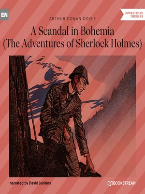 cover image of A Scandal in Bohemia--The Adventures of Sherlock Holmes