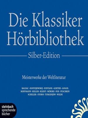 cover image of Die Klassiker-Hörbibliothek--Silber-Edition