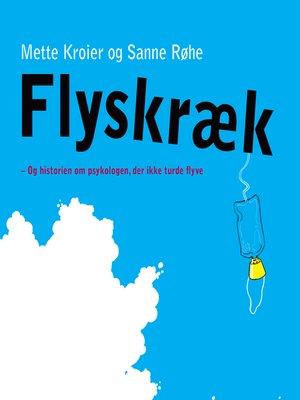 cover image of Flyskraek--Og historien om psykologen, der ikke turde flyve